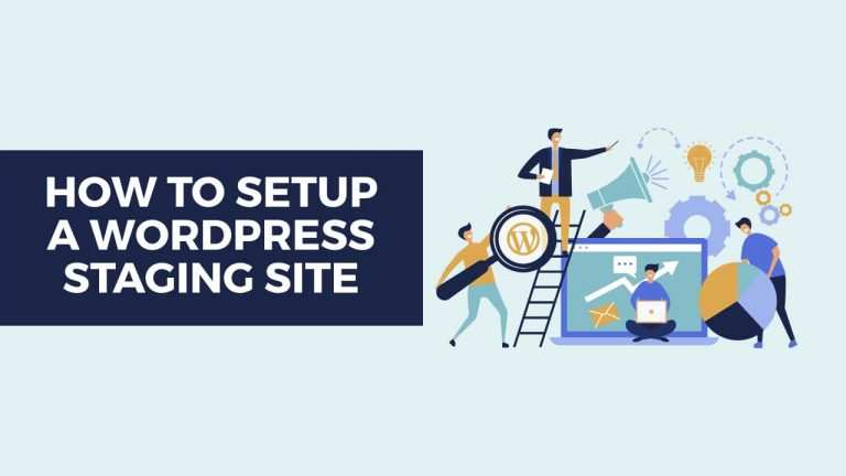 How to Setup a WordPress Staging Site